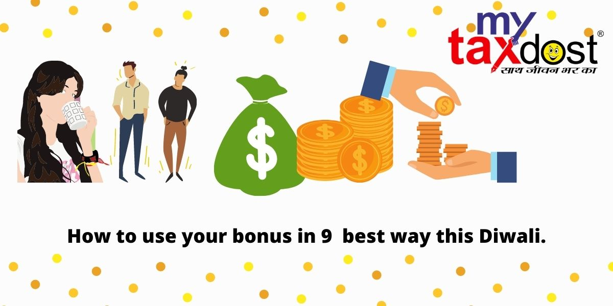 How To Use Your Bonus In 9 Best Way This Diwali?